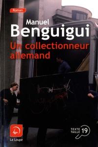 Manuel Benguigui - Un collectionneur allemand.