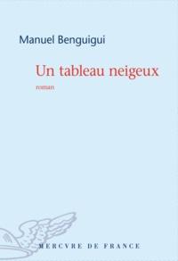 Manuel Benguigui - Un tableau neigeux.