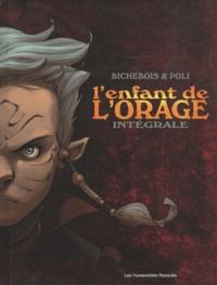 Manuel Bichebois et Didier Poli - L'enfant de l'orage  : Intégrale.