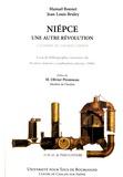Manuel Bonnet et Jean-Louis Bruley - Niépce, une autre révolution à l'ombre du grand Carnot - Essai de bibliographie raisonnée du premier moteur à combustion interne (1806).
