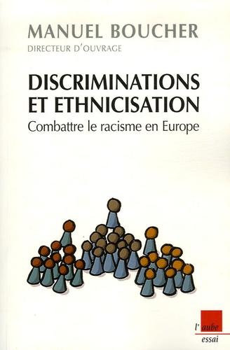 Manuel Boucher - Discriminations et ethnicisation - Combattre le racisme en Europe.