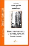 Manuel Boucher et Alain Vulbeau - Emergences culturelles et jeunesse populaire - Turbulences ou médiations ?.