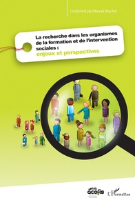 Manuel Boucher - La recherche dans les organismes de la formation et de l'intervention sociales : enjeux et perspectives.