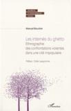 Manuel Boucher - Les internés du ghetto - Ethnographie des confrontations violentes dans une cité impopulaire.