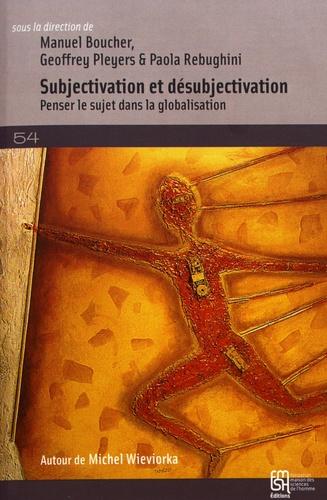 Manuel Boucher et Geoffrey Pleyers - Subjectivation et désubjectivation - Penser le sujet dans la globalisation.