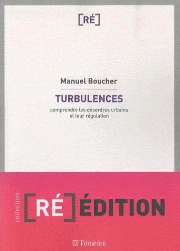 Manuel Boucher - Turbulences - Comprendre les désordres urbains et leur régulation.