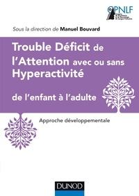 Manuel Bouvard - Trouble déficit de l'attention avec ou sans hyperactivité de l'enfant à l'adulte.