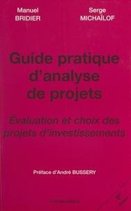 Manuel Bridier et Serge Michaïlof - Guide pratique d'analyse de projets - Évaluation et choix des projets d'investissements.