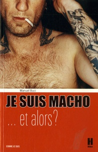 Manuel Buci - Je suis macho... et alors ?.