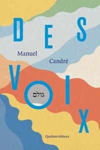 Manuel Candré - Des voix - Suivi de Genèse du Rabbi.