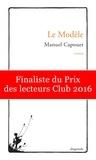 Manuel Capouet - Le Modèle - Finaliste du Prix des lecteurs Club 2016.