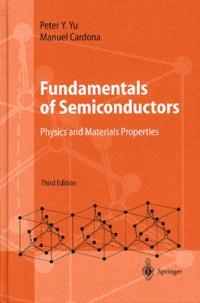 Manuel Cardona et Peter-Y Yu - Fundamentals of Semiconductors. - Physics and materials properties, 3rd edition.