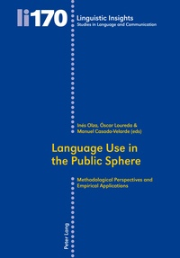 Manuel Casado et Inés Olza moreno - Language Use in the Public Sphere - Methodological Perspectives and Empirical Applications.