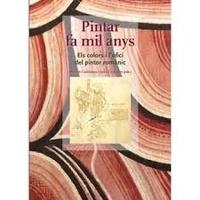 Manuel Castiñeiras et Judit Verdaguer - Pintar fa mil anys - Els colors i l'ofici del pintor romànic.