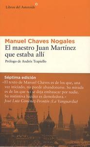 Manuel Chaves Nogales - El Maestro Juan Martinez que Estaba Alli.