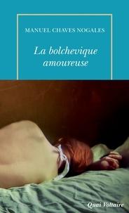 Manuel Chaves Nogales - La bolchevique amoureuse et autres récits.