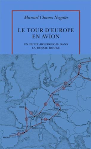 Manuel Chaves Nogales - Le tour d'Europe en avion - Un petit-bourgeois dans la Russie rouge.