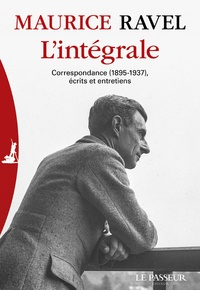 Manuel Cornejo - L'intégrale - Correspondance (1895-1937), entretiens, écrits et textes divers.