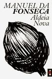 Manuel da Fonseca - Aldeia Nova.