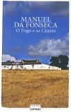 Manuel da Fonseca - O Fogo e as Cinzas.