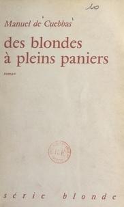 Manuel de Cuebbas - Des blondes à pleins paniers.