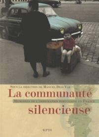 Manuel Dias Vaz - La communauté silencieuse - Histoire de l'immigration portugaise en France.