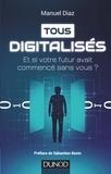 Manuel Diaz - Tous digitalisés - Et si votre futur avait commencé sans vous ?.