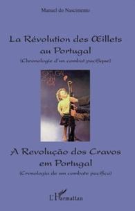 Manuel do Nascimento - La Révolution des Oeillets au Portugal - Chronologie d'un combat pacifique, édition bilingue.