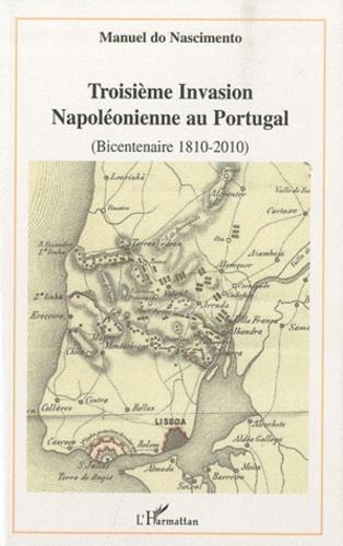 Manuel do Nascimento - Troisième Invasion Napoléonienne au Portugal - (bicentennaire 1810-2010).