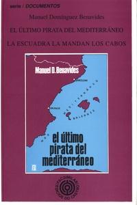 Manuel Dominguez - El ultimo pirata del Mediterraneo ; La escuadra la mandan los cabos.