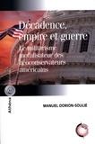 Manuel Dorion-Soulié - Décadence, empire et guerre - Le militarisme moralisateur des néoconservateurs américains.