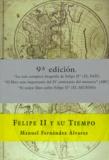 Manuel Fernandez Alvarez - Felipe 2 y su tiempo - 9e Edicion.