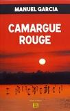 Manuel Garcia - Camargue rouge.