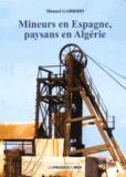 Manuel Garrido - Mineurs en Espagne, paysans en Algérie.