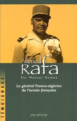 Manuel Gomez - Ahmed Rafa - Le général franco-algérien de l'armée française.