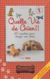 Manuel Goossens - Quelle vie de chien !! - 20 recettes pour choyer son chien.