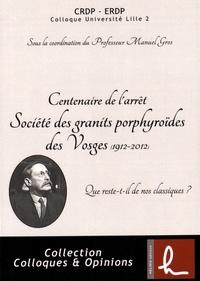 Manuel Gros - Centenaire de l'arrêt Société des granits porphyroïdes des Vosges - Que reste-t-il de nos classiques ?.