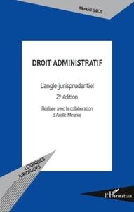 Manuel Gros - Droit administratif - L'angle jurisprudentiel.