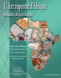 L'Art rupestre d'Afrique- Actes du colloque, Paris, janvier 2014 - Manuel Gutierrez |