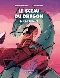Manuel Gutiérrez et Xulia Vicente - Le Sceau du Dragon Tome 2 : Ira, l'écuyère.