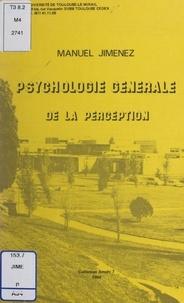 Manuel Jimenez - Psychologie générale de la perception.
