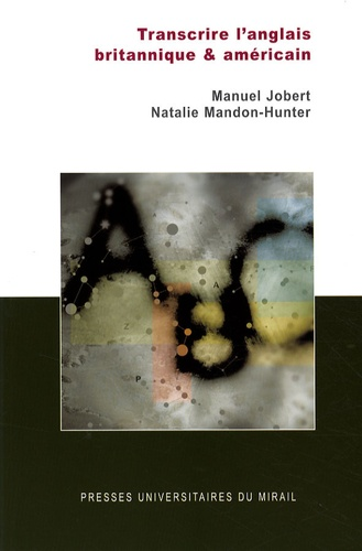 Manuel Jobert et Natalie Mandon-Hunter - Transcrire l'anglais britannique & américain.