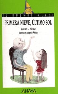 Manuel L Alonso - Primera nieve, ultimo sol.