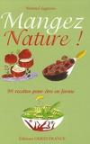 Manuel Laguens - Mangez Nature ! - 90 Recettes pour être en forme.