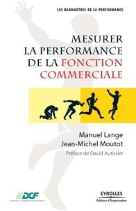 Manuel Lange et Jean-Michel Moutot - Mesurer la performance de la fonction commerciale.