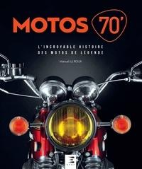 Manuel Le Roux - Motos 70' - L'incroyable histoire des motos de légende.