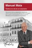 Manuel Maia - Manuel Maia - Retalhos da vida de um empresário.