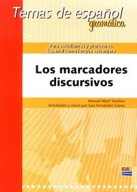Manuel Marti Sanchez et Sara Fernandez Gomiz - Los marcadores discursivos para estudiantes y profesores - Español como lengua extranjera.
