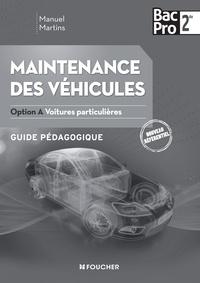 Manuel Martins - Maintenance des véhicules 2de Bac Pro option A voitures particulières - Guide pédagogique.