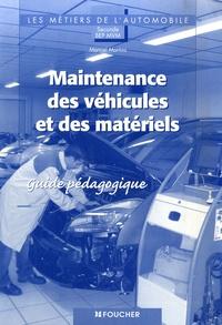 Manuel Martins - Maintenances des véhicules et des matériels 2e BEP MVM - Guide pédagogique.